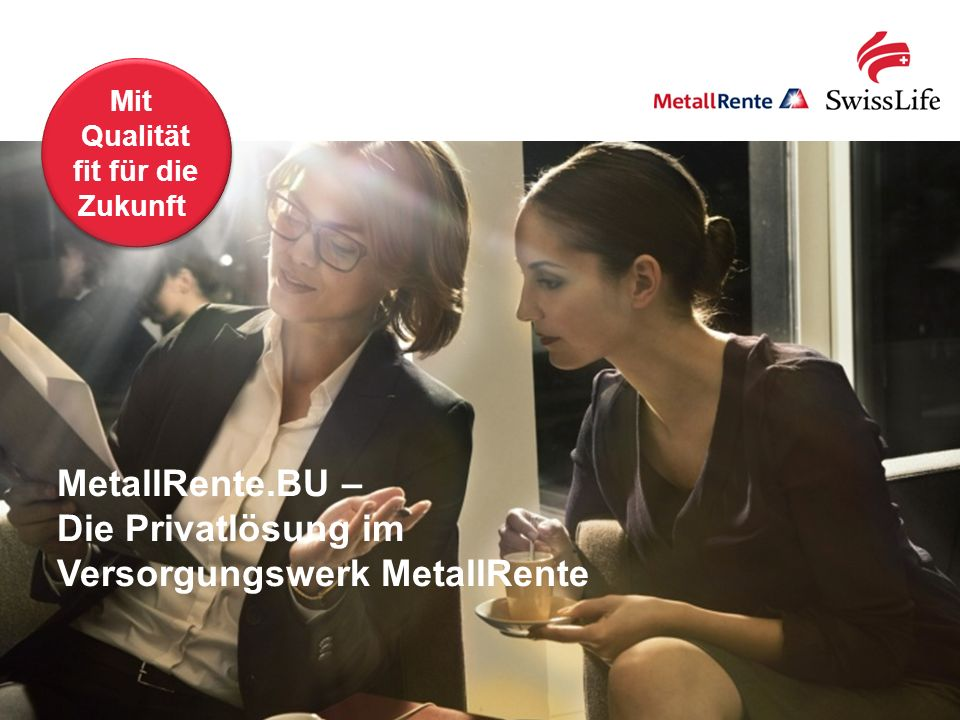 MetallRente.BU – Die Privatlösung im Versorgungswerk MetallRente