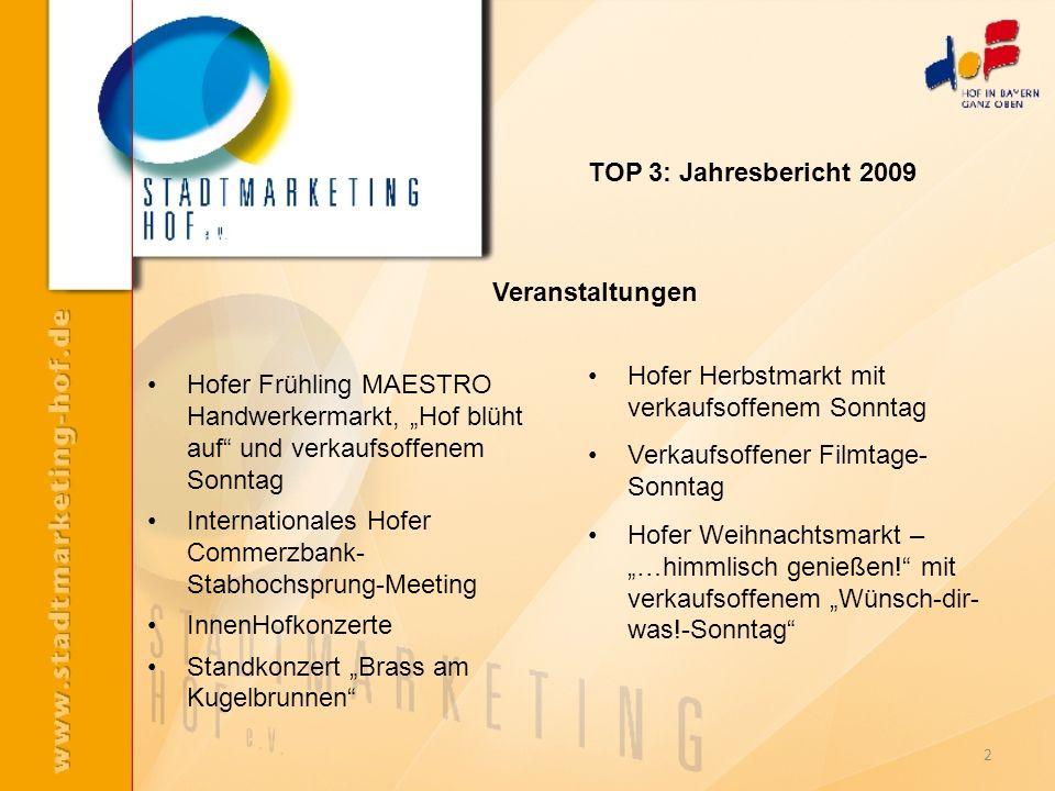 TOP 3: Jahresbericht 2009 Veranstaltungen. Hofer Herbstmarkt mit verkaufsoffenem Sonntag. Verkaufsoffener Filmtage-Sonntag.