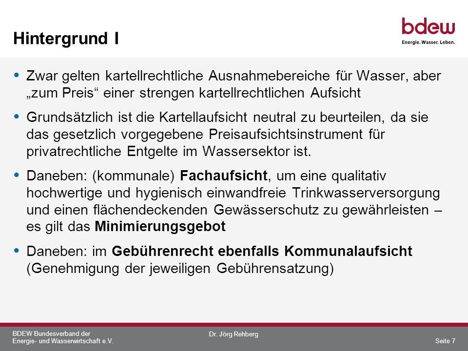"""Hintergrund I Zwar gelten kartellrechtliche Ausnahmebereiche für Wasser, aber """"zum Preis einer strengen kartellrechtlichen Aufsicht."""