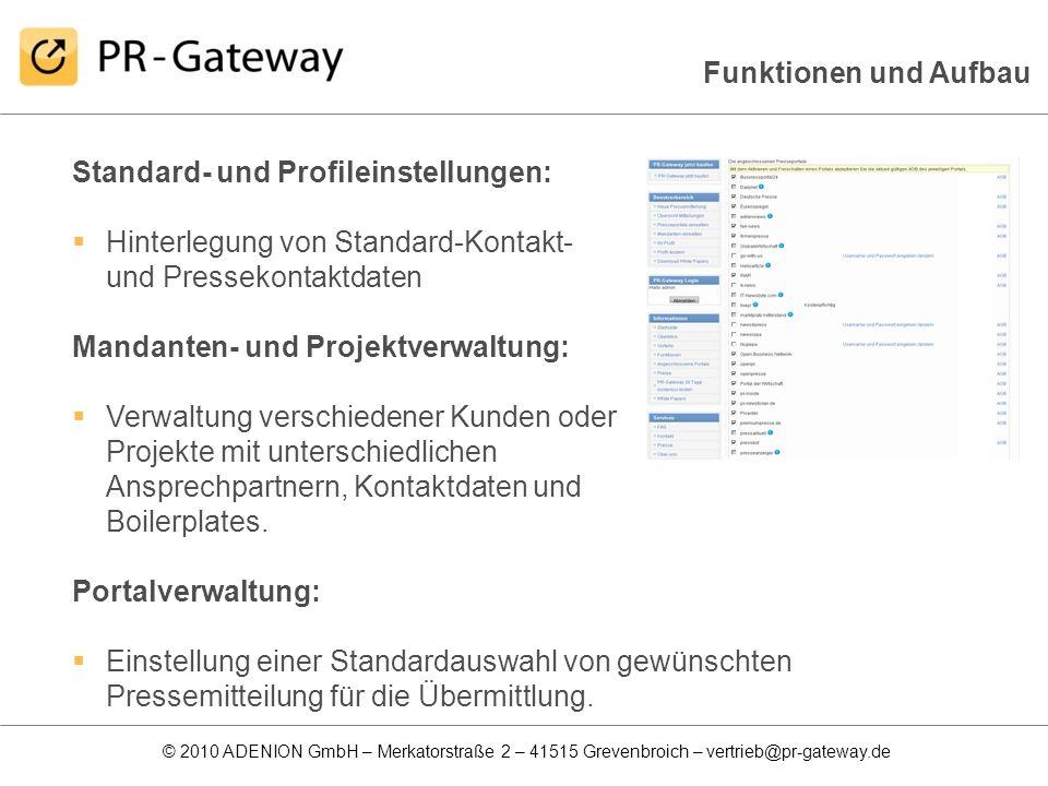 Funktionen und Aufbau Standard- und Profileinstellungen: Hinterlegung von Standard-Kontakt- und Pressekontaktdaten.