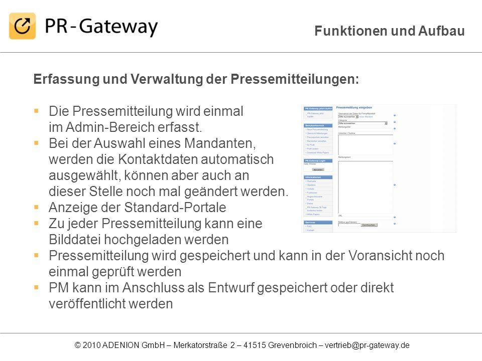 Funktionen und Aufbau Erfassung und Verwaltung der Pressemitteilungen: Die Pressemitteilung wird einmal im Admin-Bereich erfasst.