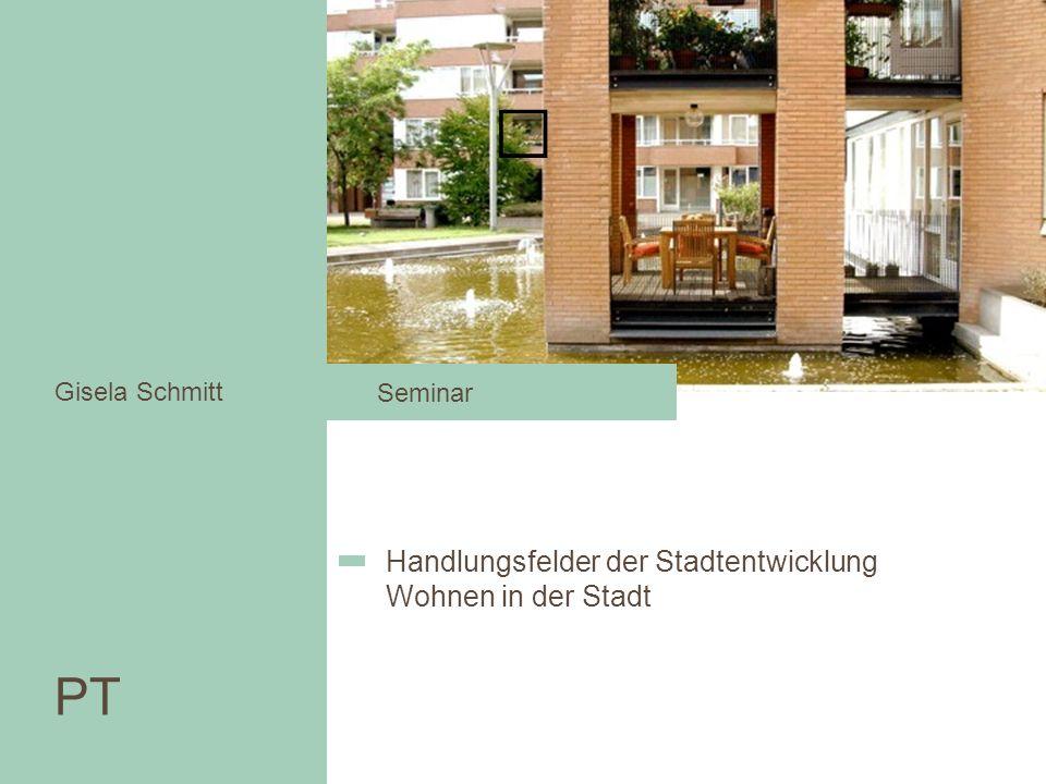 PT Handlungsfelder der Stadtentwicklung Wohnen in der Stadt Seminar