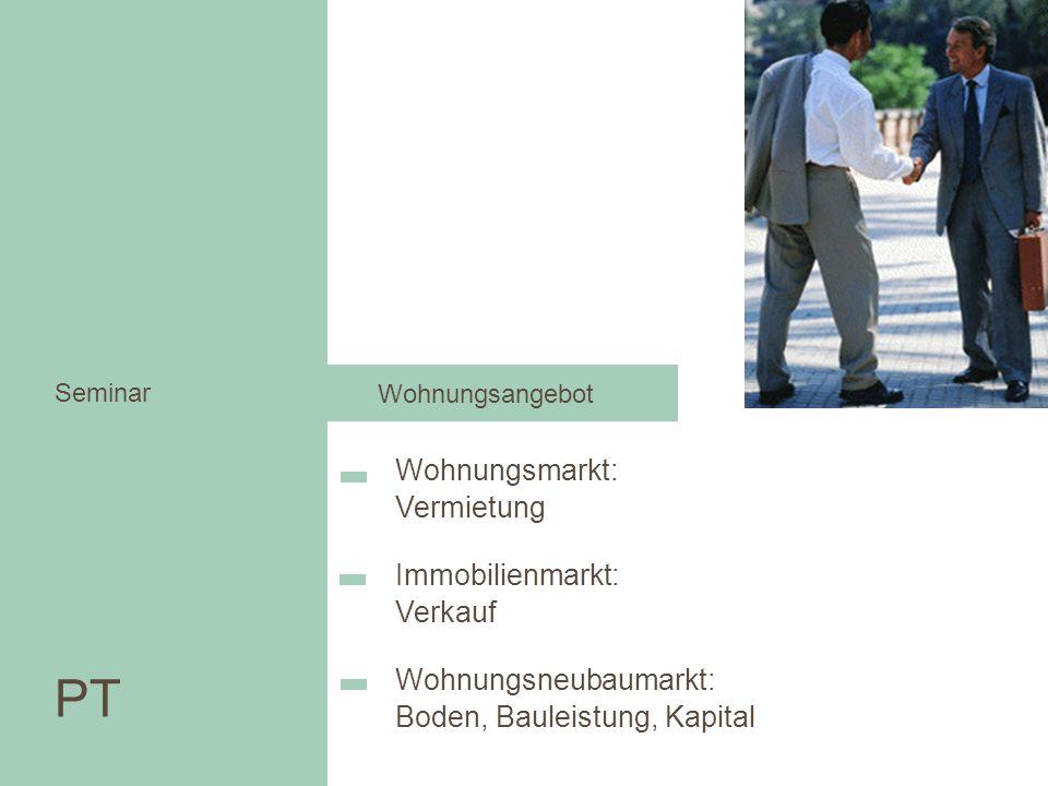 PT PT Seminar Wohnungsmarkt: Vermietung Immobilienmarkt: Verkauf