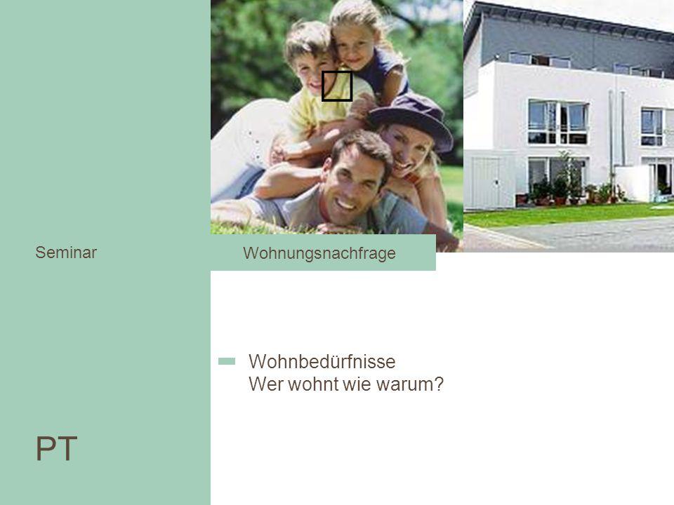 Wohnungsnachfrage Seminar Wohnbedürfnisse Wer wohnt wie warum PT
