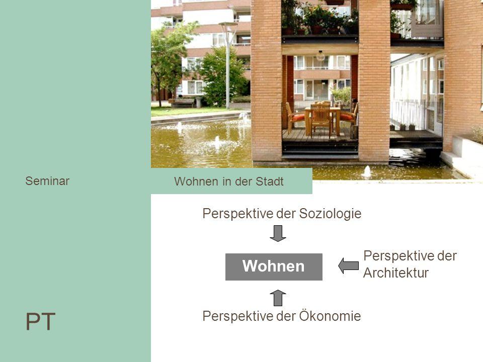 PT PT Seminar Wohnen Seminar Perspektive der Soziologie