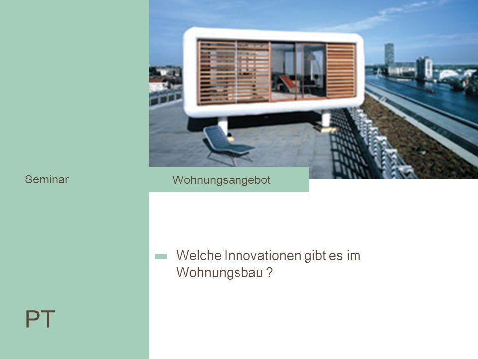 PT PT Seminar Welche Innovationen gibt es im Wohnungsbau