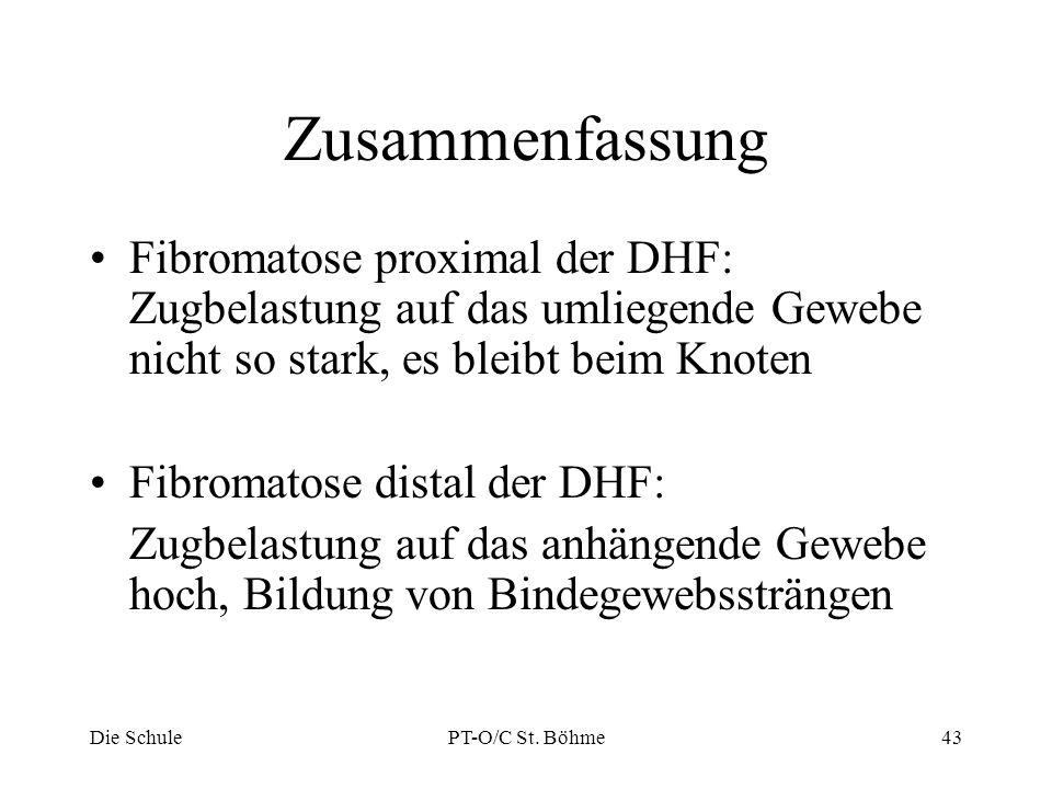 Zusammenfassung Fibromatose proximal der DHF: Zugbelastung auf das umliegende Gewebe nicht so stark, es bleibt beim Knoten.