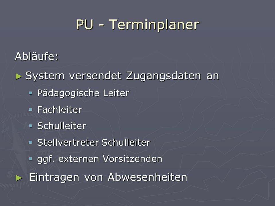 PU - Terminplaner Abläufe: System versendet Zugangsdaten an