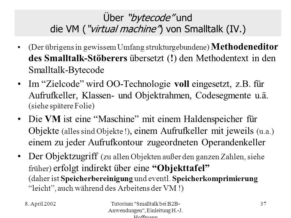 Über bytecode und die VM ( virtual machine ) von Smalltalk (IV.)