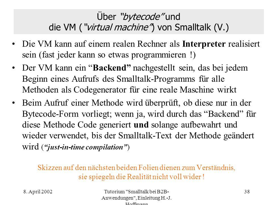 Über bytecode und die VM ( virtual machine ) von Smalltalk (V.)