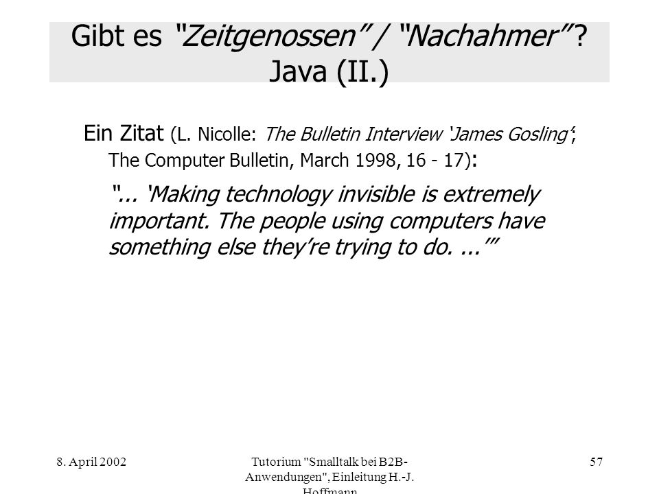 Gibt es Zeitgenossen / Nachahmer Java (II.)