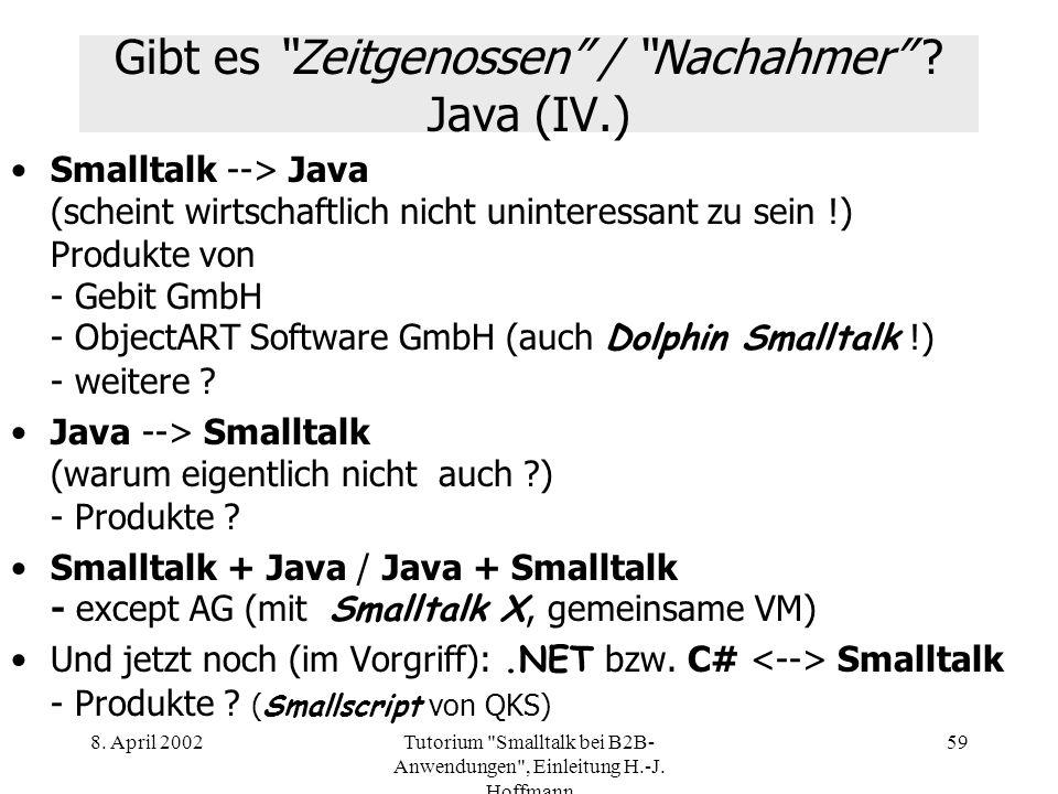 Gibt es Zeitgenossen / Nachahmer Java (IV.)