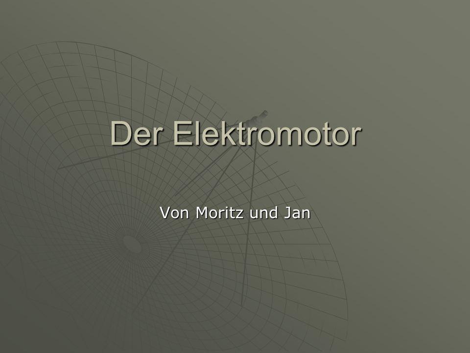 Der Elektromotor Von Moritz und Jan
