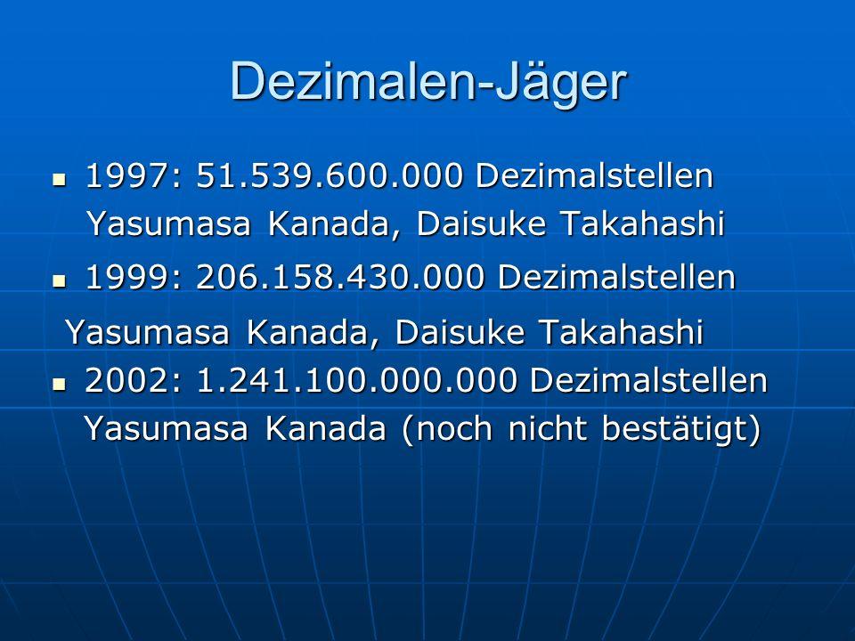 Dezimalen-Jäger 1997: 51.539.600.000 Dezimalstellen