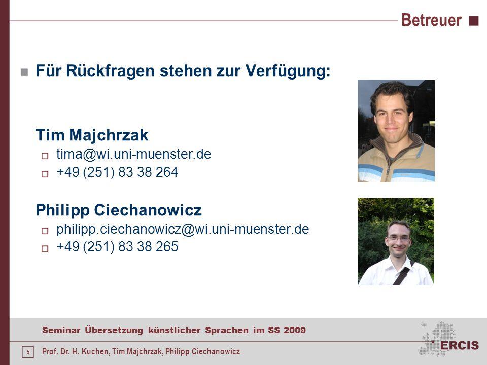 Betreuer Für Rückfragen stehen zur Verfügung: Tim Majchrzak