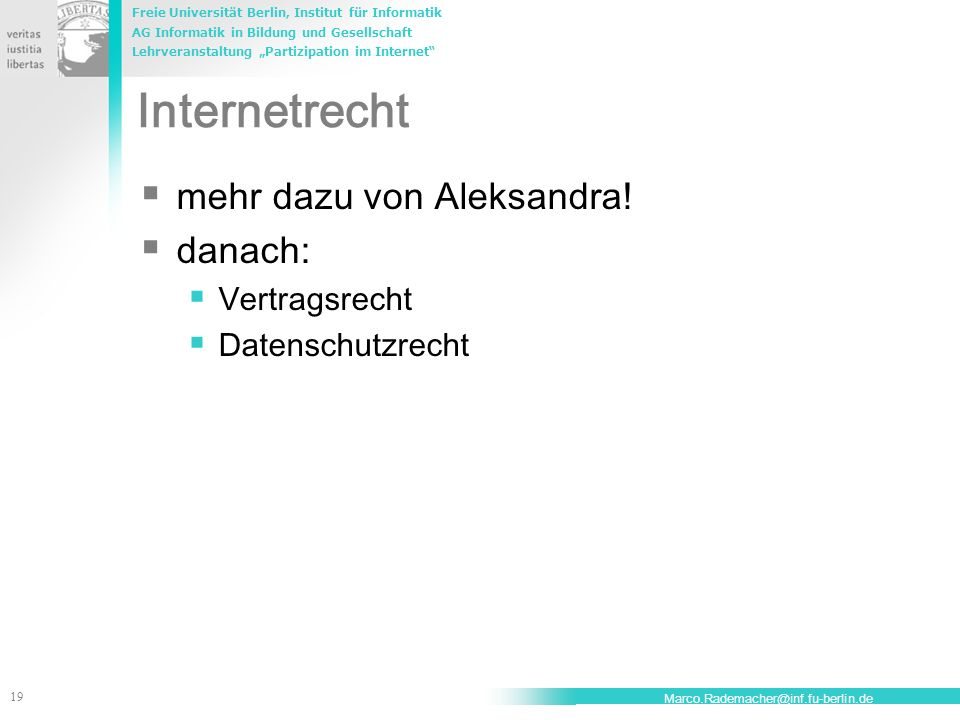Internetrecht mehr dazu von Aleksandra! danach: Vertragsrecht