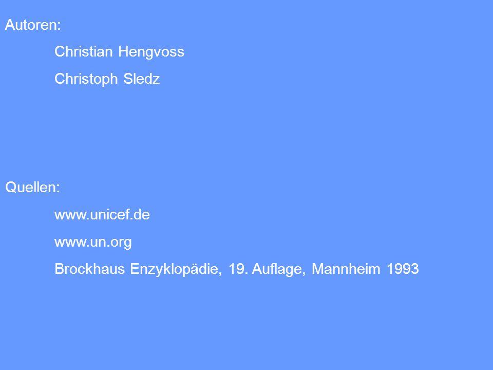 Autoren: Christian Hengvoss. Christoph Sledz. Quellen: www.unicef.de.