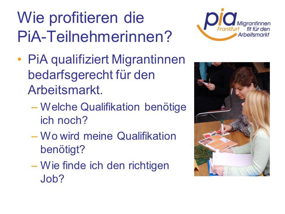 Wie profitieren die PiA-Teilnehmerinnen