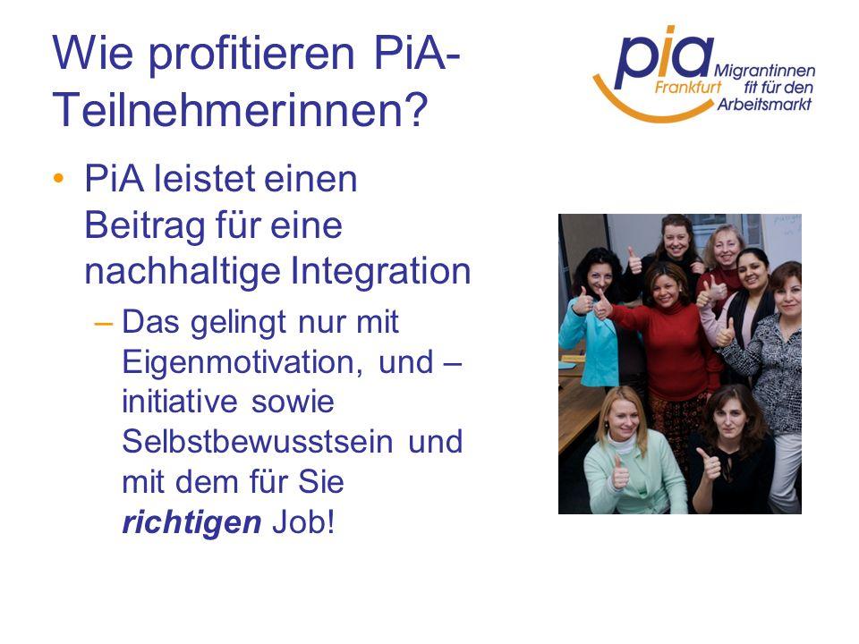 Wie profitieren PiA-Teilnehmerinnen