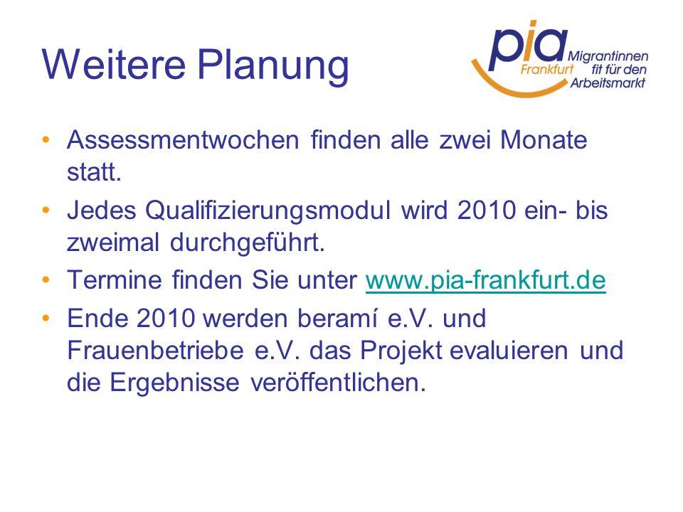 Weitere Planung Assessmentwochen finden alle zwei Monate statt.