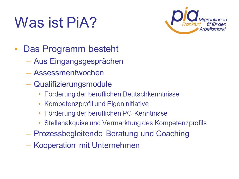 Was ist PiA Das Programm besteht Aus Eingangsgesprächen
