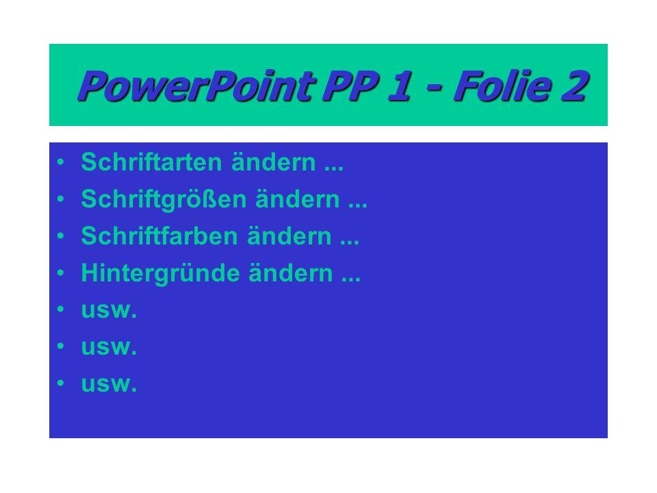 PowerPoint PP 1 - Folie 2 Schriftarten ändern ...