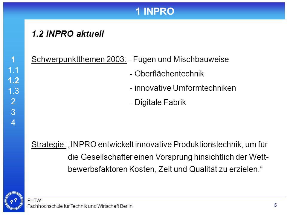 1 INPRO 1.2 INPRO aktuell. 1. 1.1. 1.2. 1.3. 2. 3. 4. Schwerpunktthemen 2003: - Fügen und Mischbauweise.