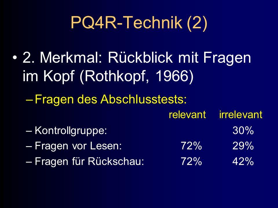 PQ4R-Technik (2) 2. Merkmal: Rückblick mit Fragen im Kopf (Rothkopf, 1966) Fragen des Abschlusstests: relevant irrelevant.