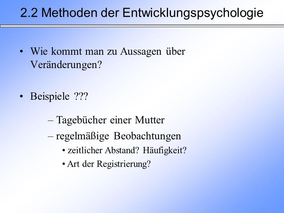 2.2 Methoden der Entwicklungspsychologie