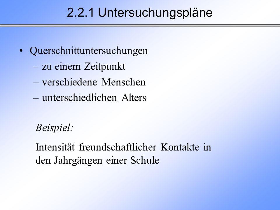 2.2.1 Untersuchungspläne Querschnittuntersuchungen zu einem Zeitpunkt