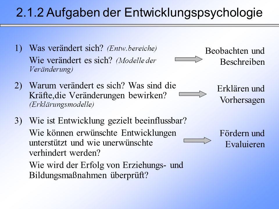 2.1.2 Aufgaben der Entwicklungspsychologie