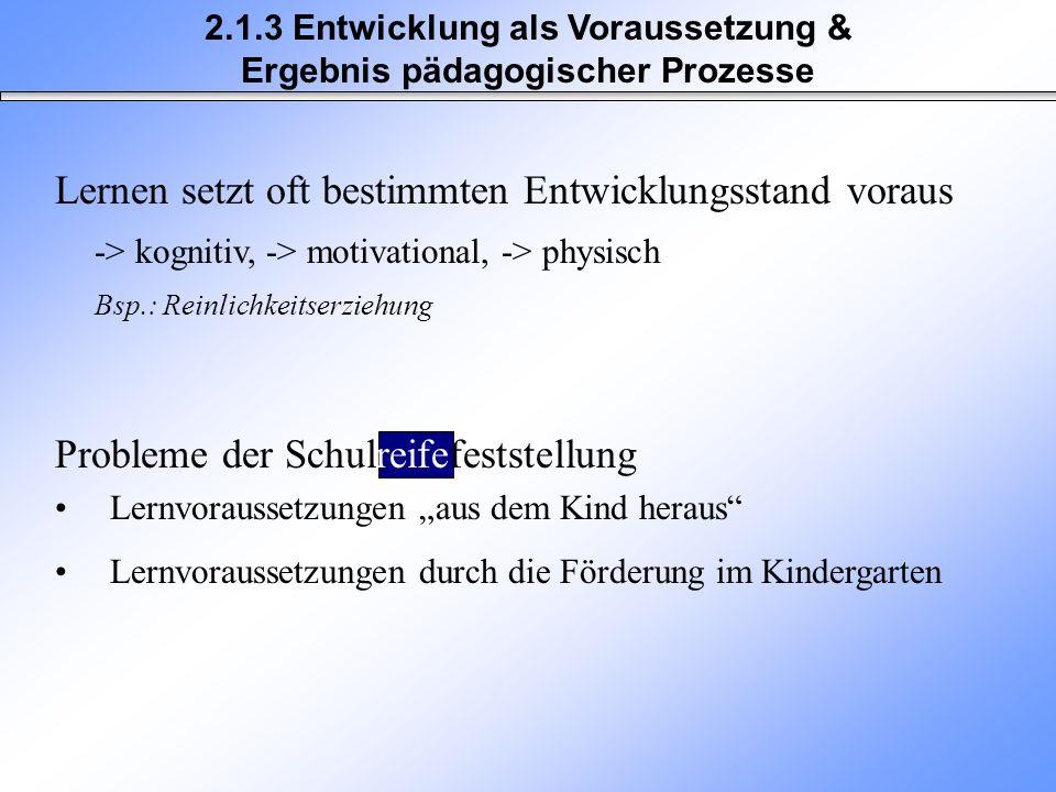 2.1.3 Entwicklung als Voraussetzung & Ergebnis pädagogischer Prozesse