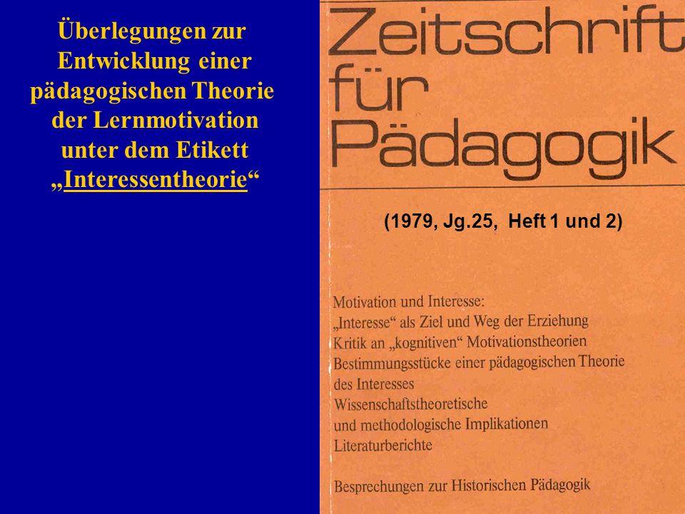 (1979, Jg.25, Heft 1 und 2) Überlegungen zur Entwicklung einer pädagogischen Theorie der Lernmotivation unter dem Etikett.