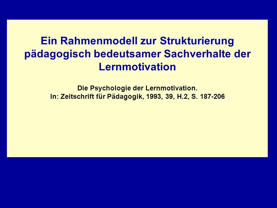 Ein Rahmenmodell zur Strukturierung pädagogisch bedeutsamer Sachverhalte der Lernmotivation