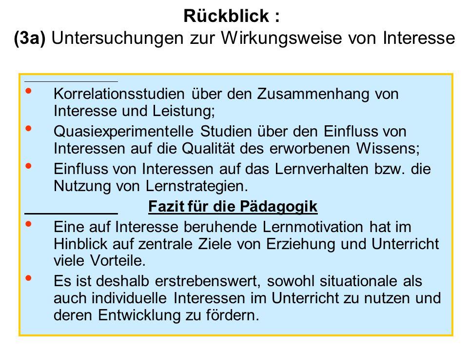 Rückblick : (3a) Untersuchungen zur Wirkungsweise von Interesse