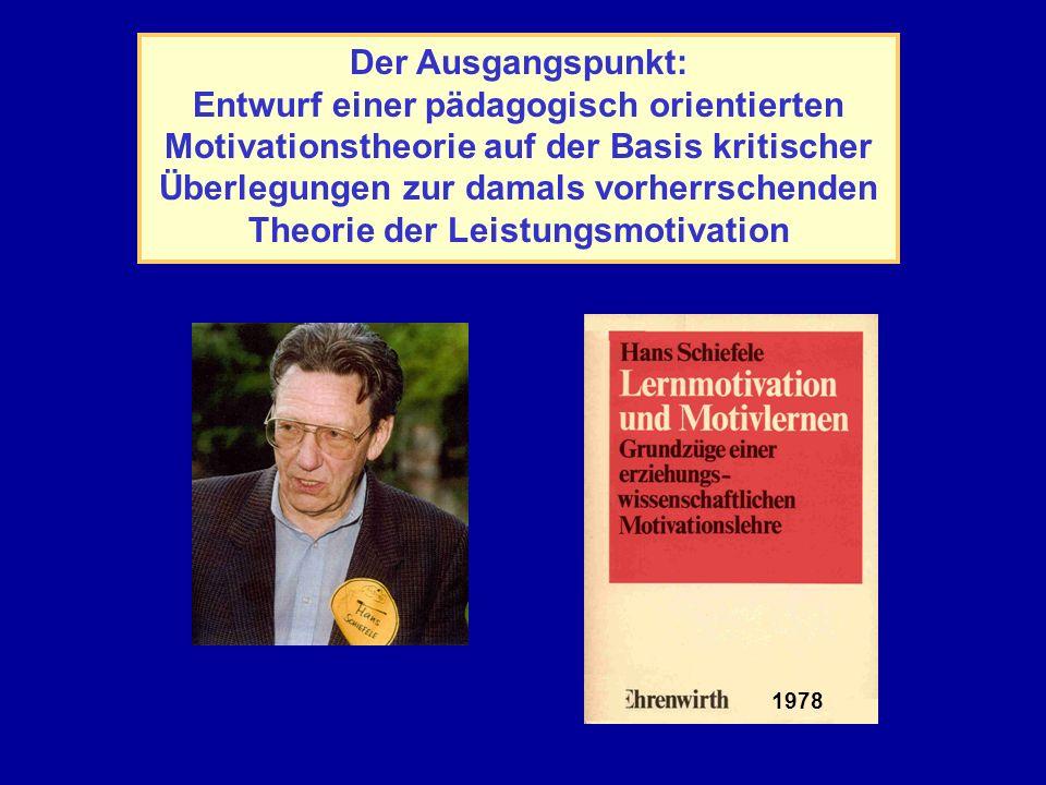 Der Ausgangspunkt: Entwurf einer pädagogisch orientierten Motivationstheorie auf der Basis kritischer Überlegungen zur damals vorherrschenden Theorie der Leistungsmotivation