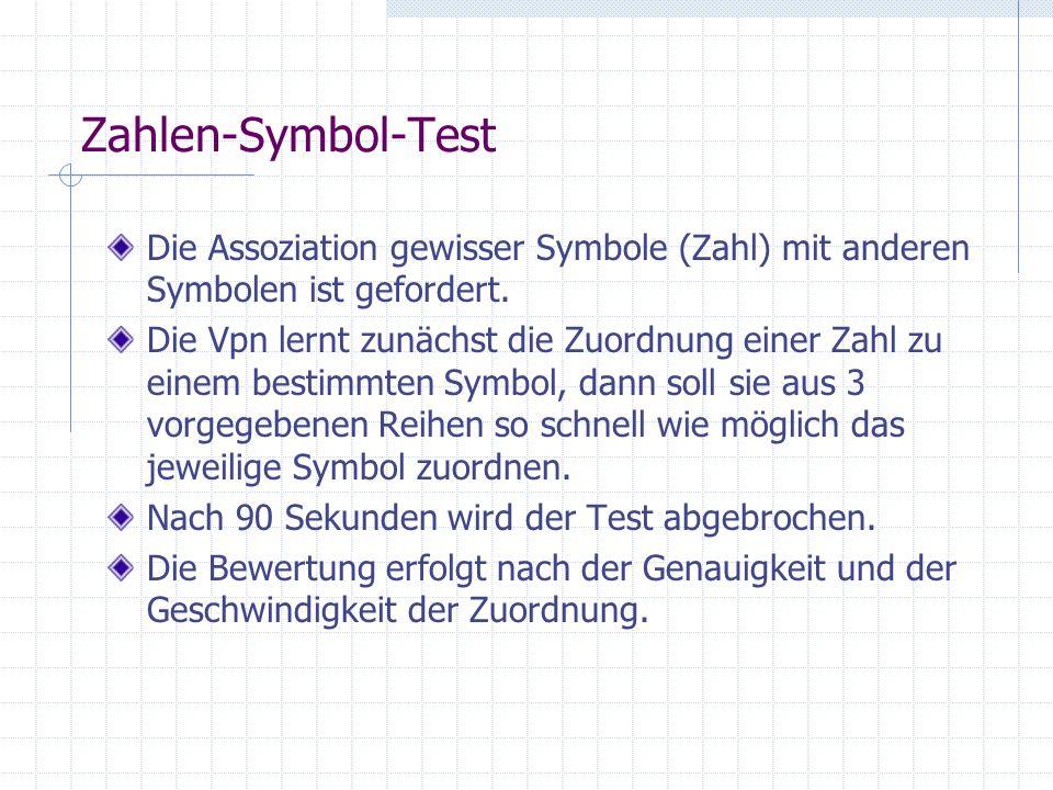 Zahlen-Symbol-Test Die Assoziation gewisser Symbole (Zahl) mit anderen Symbolen ist gefordert.