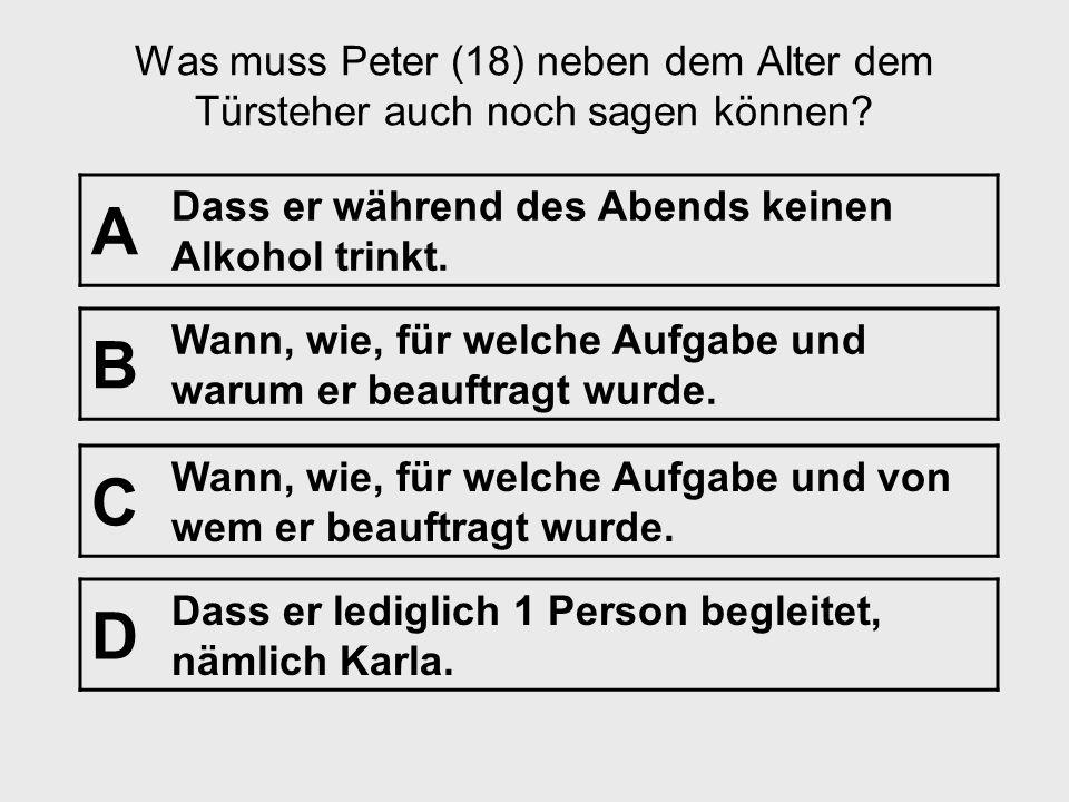Was muss Peter (18) neben dem Alter dem Türsteher auch noch sagen können