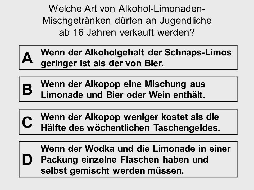 Welche Art von Alkohol-Limonaden-Mischgetränken dürfen an Jugendliche ab 16 Jahren verkauft werden