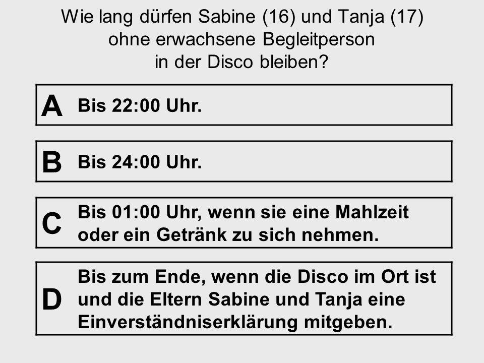 Wie lang dürfen Sabine (16) und Tanja (17) ohne erwachsene Begleitperson in der Disco bleiben
