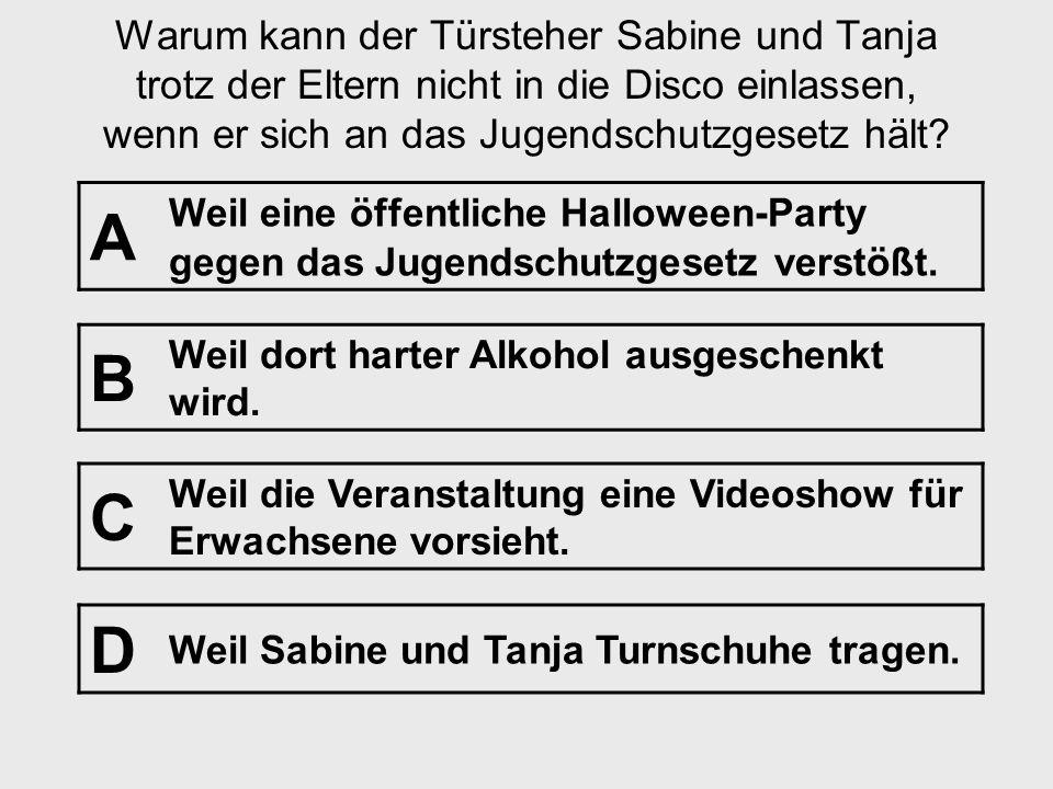Warum kann der Türsteher Sabine und Tanja trotz der Eltern nicht in die Disco einlassen, wenn er sich an das Jugendschutzgesetz hält