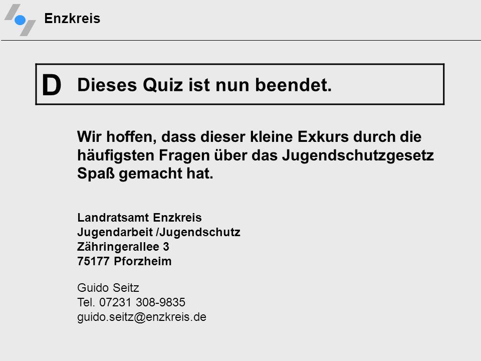 D Dieses Quiz ist nun beendet.
