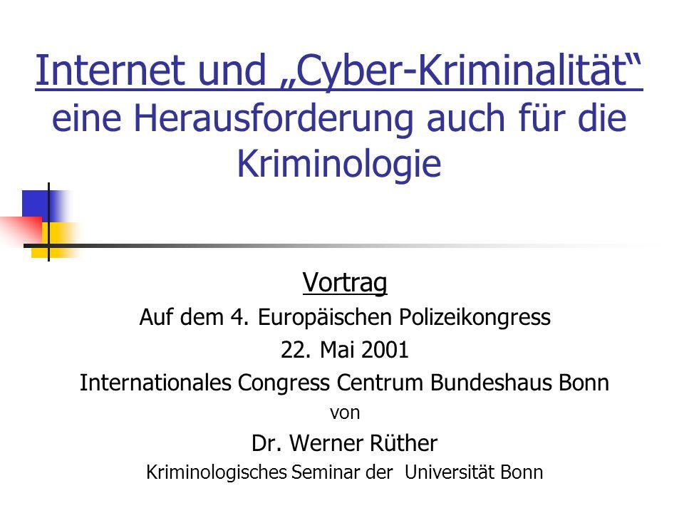 """Internet und """"Cyber-Kriminalität eine Herausforderung auch für die Kriminologie"""