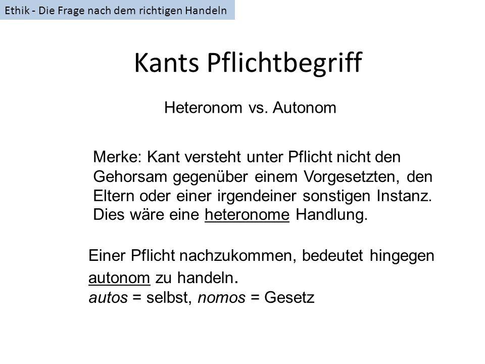 Kants Pflichtbegriff Heteronom vs. Autonom