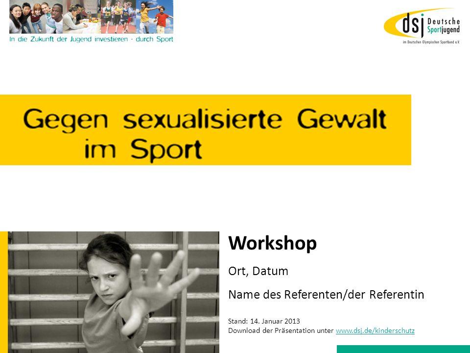Workshop Ort, Datum Name des Referenten/der Referentin Herausgeber: