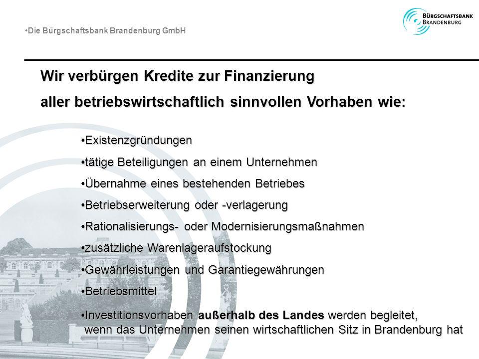 Wir verbürgen Kredite zur Finanzierung
