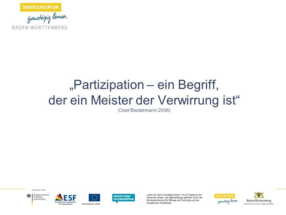 """""""Partizipation – ein Begriff, der ein Meister der Verwirrung ist (Oser/Biedermann 2006)"""
