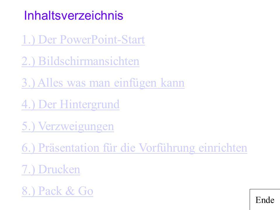 Inhaltsverzeichnis 1.) Der PowerPoint-Start 2.) Bildschirmansichten 3.) Alles was man einfügen kann.