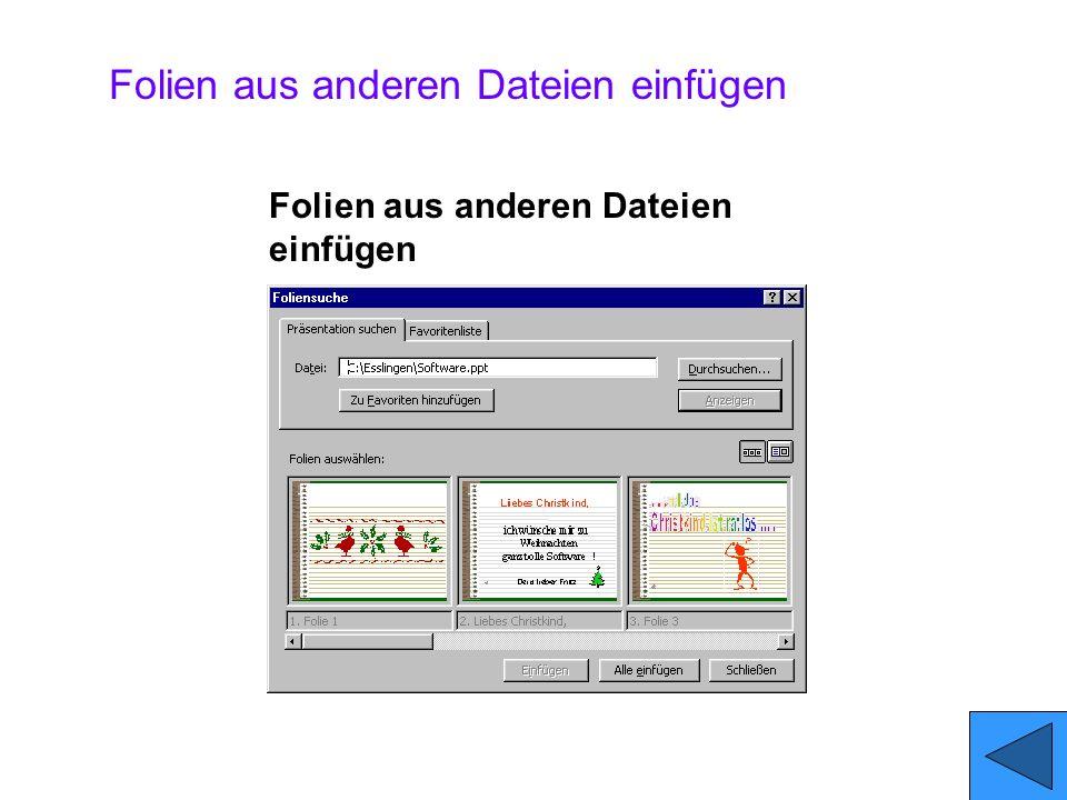 Folien aus anderen Dateien einfügen