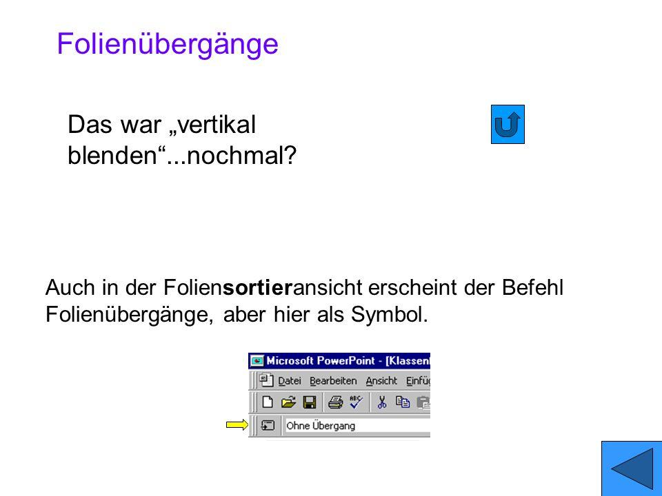 "Folienübergänge Das war ""vertikal blenden ...nochmal"